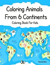 Coloring Animals From 6 Continents - Coloring Book For Kids: Wildlife From the Desert to The North Pole - African Savannah | Australia | Asia | ... Book (Coloring Books For Kids) (Volume 59)