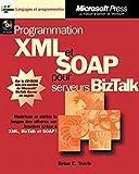 Programmation XML et SOAP pour serveur BizTalk (avec CD-Rom)