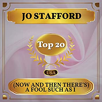 (Now and Then There's) A Fool Such As I (Billboard Hot 100 - No 16)