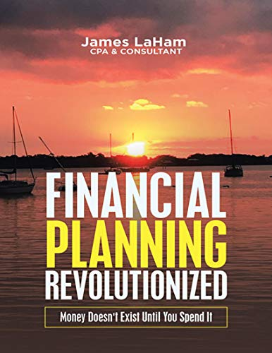 Financial Planning Revolutionized: Money Doesn't Exist Until You Spend It