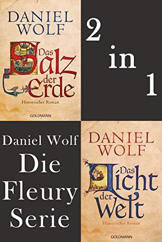 Die Fleury Serie: Das Salz der Erde / Das Licht der Welt: Historische Romane