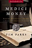 Medici Money: Banking, Metaphysics, and Art in Fifteenth-Century Florence (Enterprise)