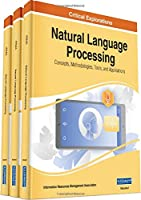 Natural Language Processing: Concepts, Methodologies, Tools, and Applications, 3 volume