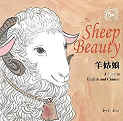 The Sheep Beauty: A Story in English and Chinese by Li Jian