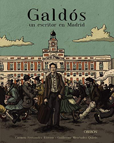 Galdós, un escritor en Madrid (Libros singulares)