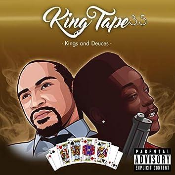KiNg Tape 3.5: KiNgs & Deuces