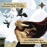 Die geheimnisvolle Welt des Leonardo da Vinci: gelesen von Sebastian Rudolph, 1 CD, ca. 64 Min. (Kinder entdecken berühmte Leute)