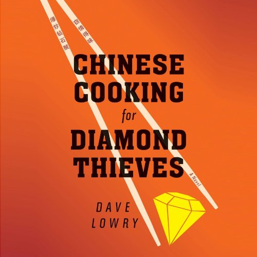 Chinese Cooking For Diamond Thieves audiobook cover art
