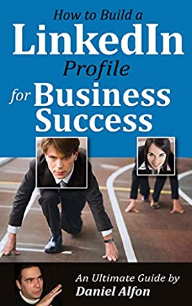 How to Build a LinkedIn Profile for Business Success