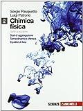 Chimica fisica. Per gli Ist. tecnici industriali. Con espansione online. Stati di aggregazione-Termodinamica chimica-Equilibri di fase (Vol. 2)