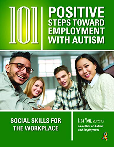 101 Positive Steps Toward Employment with Autism: Social Skills for the Workplace (English Edition)