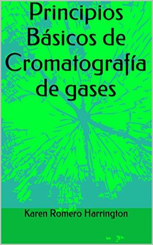 Principios Básicos de Cromatografía de gases (Spanish Edition)
