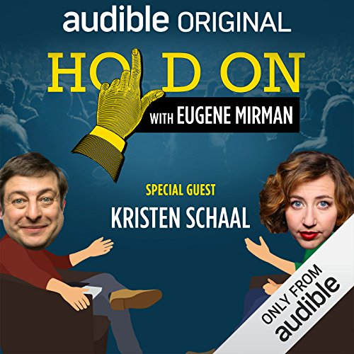 Ep. 1: Kristen Schaal's Tour de Face (Hold On with Eugene Mirman) audiobook cover art