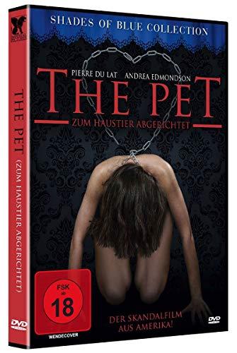 The Pet - Zum Haustier abgerichtet (Der BDSM-Skandalfilm aus Amerika)