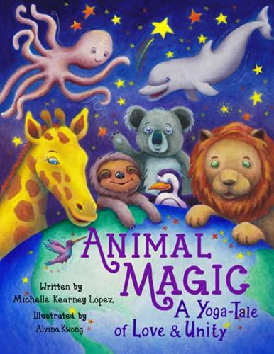 Animal Magic: A Yoga-Tale of Love and Unity