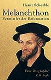 Melanchthon: Vermittler der Reformation (German Edition)