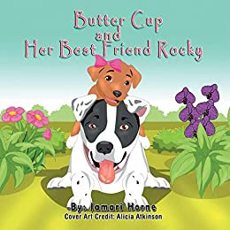 Butter Cup and Her Best Friend Rocky by [Jamari Horne, Alicia Atkinson]