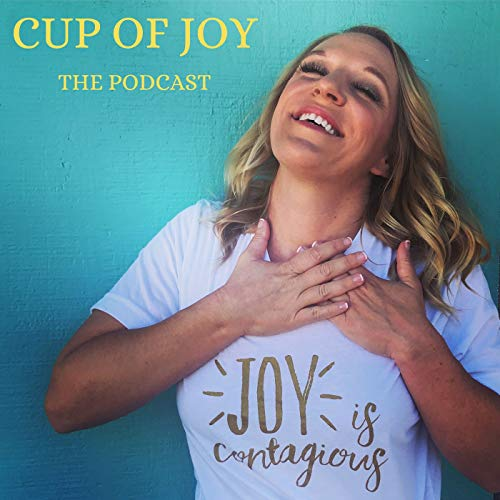 CUP OF JOY THE PODCAST Podcast By Heidi Bee cover art
