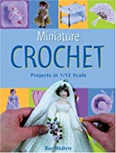 Miniature Crochet: Projects in 1/12 Scale