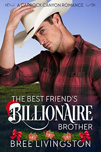 The Best Friend's Billionaire Brother: A Caprock Canyon Romance Book One by [Bree Livingston, Christina Schrunk]