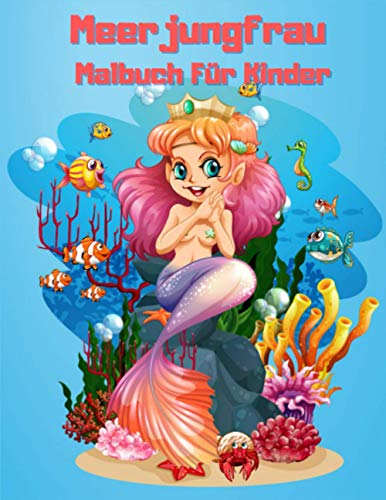 Meerjungfrau Malbuch Für Kinder: Nettes Meerjungfrau Malbuch für Jungen und Mädchen 4-8, Geschenkidee für Meerjungfrauenliebhaber, Geschenk für Kinder 50 einzigartige Malvorlagen