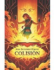 Colisión: Novela de fantasía juvenil cargada de aventuras (La Tierra Quebrada)