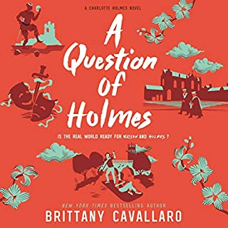 A Question of Holmes                   Written by:                                                                                                                                 Brittany Cavallaro                               Narrated by:                                                                                                                                 Graham Halstead,                                                                                        Julia Whelan                      Length: 7 hrs and 3 mins     3 ratings     Overall 4.7