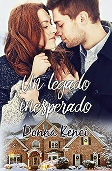 Un legado inesperado (Spanish Edition) by [Donna Kenci]