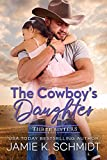 The Cowboy's Daughter (Three Sisters Ranch Book 1)