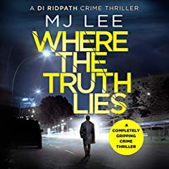 Where the Truth Lies: A Completely Gripping Crime Thriller