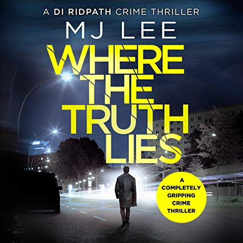 Where the Truth Lies: A Completely Gripping Crime Thriller audiobook cover art
