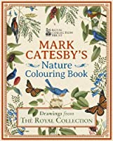 Mark Catesby's Nature Colouring Book: Drawings From the Royal Collection (Royal Collection Trust)