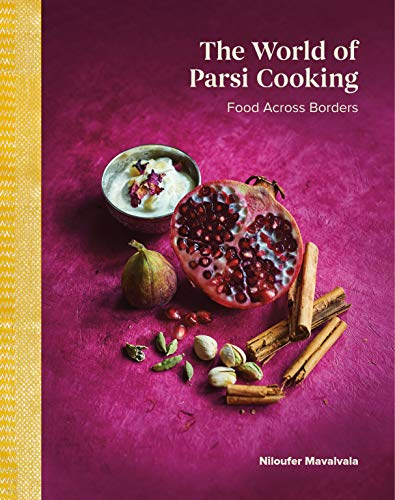 Compare Textbook Prices for The World of Parsi Cooking: Food Across Borders  ISBN 9781999009908 by Niloufer Mavalvala,Zara Contractor,William Reavell, Niloufer Mavalvala
