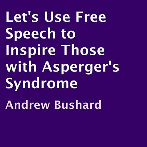 Let's Use Free Speech to Inspire Those with Asperger's Syndrome audiobook cover art
