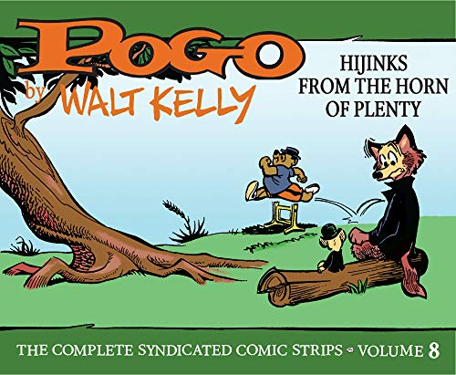 Pogo The Complete Syndicated Comic Strips Vol. 8: Hijinks from the Horn of Plenty (Pogo: The Complete Daily & Sunday Comic Strips) (English Edition)