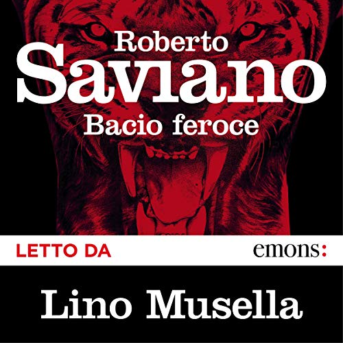 Bacio feroce                   By:                                                                                                                                 Roberto Saviano                               Narrated by:                                                                                                                                 Lino Musella                      Length: 11 hrs and 34 mins     1 rating     Overall 5.0