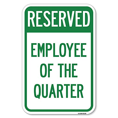"""Reserved Parking Employee of The Quarter   12"""" X 18"""" Heavy-Gauge Aluminum Rust Proof Parking Sign   Protect Your Business & Municipality   Made in The USA"""