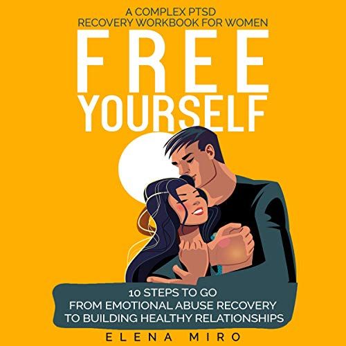 Free Yourself! A Complex PTSD Recovery Workbook for Women cover art