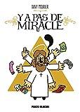 Y'a pas de miracle