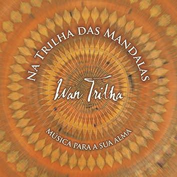 Na Trilha das Mandalas (Música para a Sua Alma)