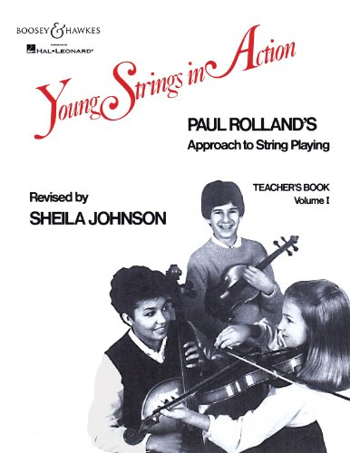 Young Strings in Action: Paul Rolland\'s Approach to String Playing: Teacher\'s Book