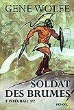 Soldat des brumes (Tome 1) L'intégrale