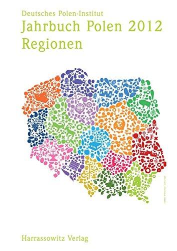 Jahrbuch Polen. Jahrbuch des Deutschen Polen-Instituts Darmstadt / Jahrbuch Polen 2012 Band 23: Regionen