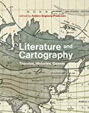 Literature and Cartography: Theories, Histories, Genres (Mit Press) - Anders Engberg-Pedersen