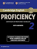 Cambridge English Proficiency 2 Student's Book with Answers: Authentic Examination Papers from Cambridge English Language Assessment (CPE Practice Tests)
