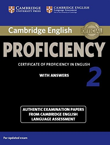 Cambridge English Proficiency 2 Student's Book with Answers: Authentic Examination Papers from...