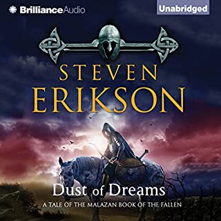 Dust of Dreams     Malazan Book of the Fallen, Book 9              Auteur(s):                                                                                                                                 Steven Erikson                               Narrateur(s):                                                                                                                                 Michael Page                      Durée: 43 h et 14 min     43 évaluations     Au global 4,8