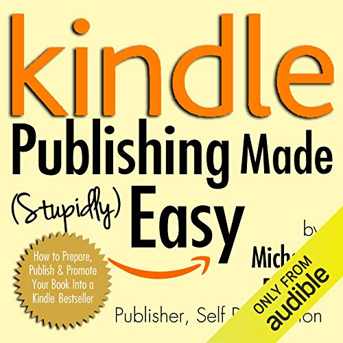 Kindle Publishing Made (Stupidly) Easy cover art