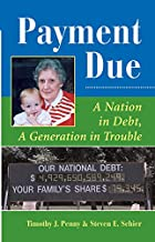 Payment Due: A Nation In Debt, A Generation In Trouble (Dilemmas in American Politics)