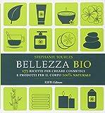 Bellezza bio. 175 ricette per creare cosmetici e prodotti per il corpo 100%...